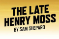 The Late Henry Moss Tickets - London