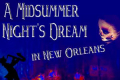 A Midsummer Night's Dream in New Orleans Tickets - London