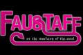 Faustaff Tickets - Off-West End