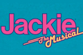 Jackie - The Musical Tickets - Bradford