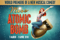 Miss Atomic Bomb Tickets - Off-West End
