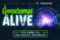 Goosebumps Tickets - London
