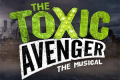 The Toxic Avenger Tickets - Off-West End