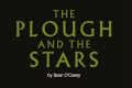 The Plough and the Stars Tickets - London