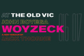 Woyzeck Tickets - London