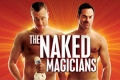 The Naked Magicians Tickets - London