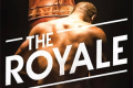 The Royale Tickets - London