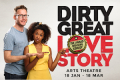 Dirty Great Love Story Tickets - London