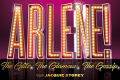 Arlene! The Glitz. The Glamour. The Gossip. Tickets - London