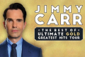 Jimmy Carr - The Best of, Ultimate, Gold, Greatest Hits Tour Tickets - Bromley
