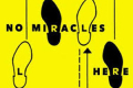 No Miracles Here Tickets - Edinburgh