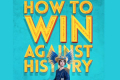 How to Win Against History Tickets - Edinburgh