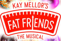 Fat Friends - The Musical Tickets - Norwich