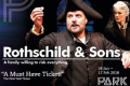 Rothschild & Sons Tickets - Off-West End