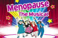 Menopause the Musical Tickets - Peterborough