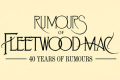 Rumours of Fleetwood Mac - 40 Years of Rumours Tickets - Dunfermline