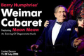 Barry Humphries' Weimar Cabaret - An Evening of Degenerate Musik Tickets - Off-West End
