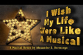 I Wish My Life Were Like a Musical Tickets - Inner London