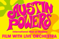 Austin Powers - with Live Orchestra Tickets - London
