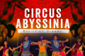 Circus Abyssinia Tickets - London