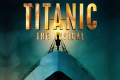 Titanic - the Musical Tickets - Glasgow