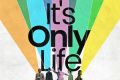 It's Only Life Tickets - Off-West End