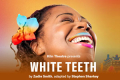 White Teeth Tickets - Off-West End