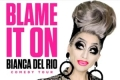 Blame it on Bianca del Rio Tickets - Manchester