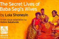 The Secret Lives of Baba Segi's Wives Tickets - Off-West End
