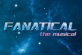 Fanatical The Musical Tickets - Off-West End