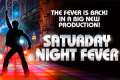Saturday Night Fever Tickets - Birmingham