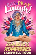 Barry Humphries Farewell Tour - Eat, Pray, Laugh!