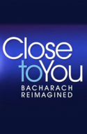 CLOSE TO YOU - The Bacharach Musical