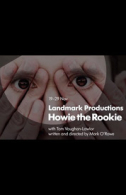 Howie the Rookie Tickets - West End