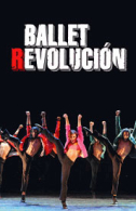 Ballet Revolucion Tickets - West End