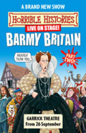 Horrible Histories - Barmy Britain: Part Two Tickets - West End