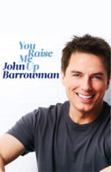 John Barrowman: You Raise Me Up Tour Tickets - West End