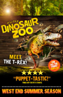 Dinosaur Zoo Tickets - West End