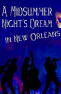 A Midsummer Night's Dream in New Orleans Tickets - West End