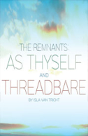 The Remnants As Thyself and Threadbare Tickets - West End