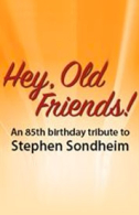 Hey, Old Friends! - An 85th Birthday Tribute to Stephen Sondheim Tickets - West End