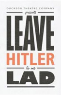 Leave Hitler to Me, Lad Tickets - West End