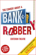 The Comedy About a Bank Robbery Tickets - West End