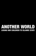 Another World: Losing Our Children to Islamic State Tickets - West End