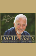 David Essex - I'll Be Missing You Tour Tickets - West End