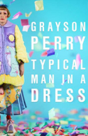 Grayson Perry - Typical Man in a Dress Tickets - West End