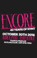 Encore - 40 Years of NYMT Tickets - West End