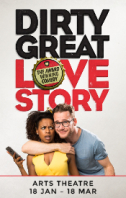 Dirty Great Love Story Tickets - West End