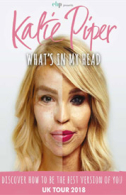Katie Piper - What's in my Head Tickets - West End