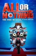 All or Nothing - The Mod Musical Tickets - West End